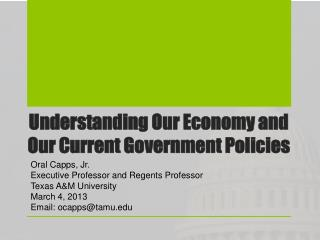 Understanding Our Economy and Our Current Government Policies