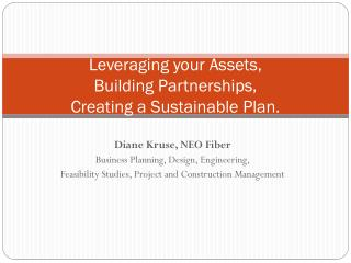 Leveraging your Assets,  Building Partnerships,  Creating a Sustainable Plan.