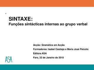 SINTAXE: Funções sintácticas internas ao grupo verbal