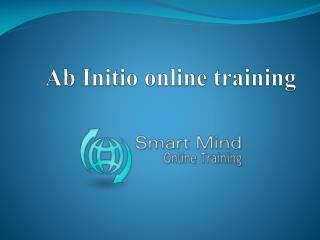 Ab Initio online training | Online Ab Initio Training in usa