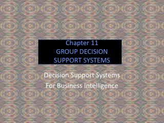Chapter 11 GROUP DECISION SUPPORT SYSTEMS