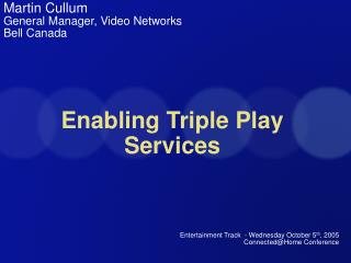 Enabling Triple Play Services