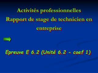 Activités professionnelles Rapport de stage de technicien en entreprise