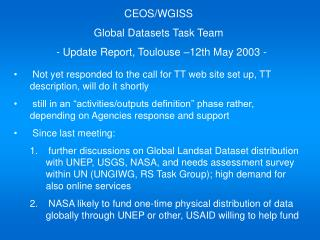 CEOS/WGISS Global Datasets Task Team   - Update Report, Toulouse �12th May 2003 -