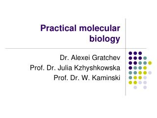 Practical molecular biology