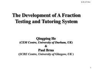 The Development of A Fraction Testing and Tutoring System