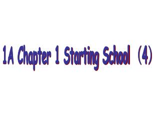 1A Chapter 1 Starting School  ( 4 )