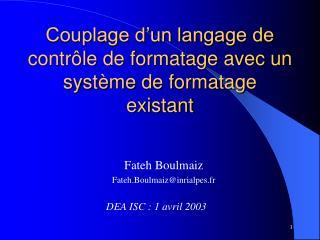 Couplage d'un langage de contrôle de formatage avec un système de formatage existant