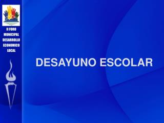 DESAYUNO ESCOLAR