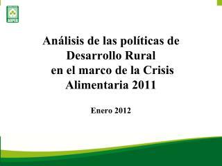 Análisis de las políticas de Desarrollo Rural  en el marco de la Crisis Alimentaria 2011