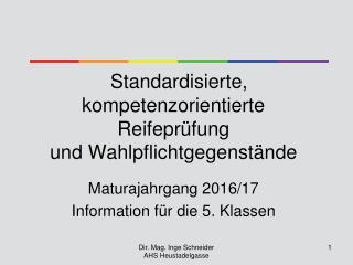Standardisierte, kompetenzorientierte Reifeprüfung  und Wahlpflichtgegenstände