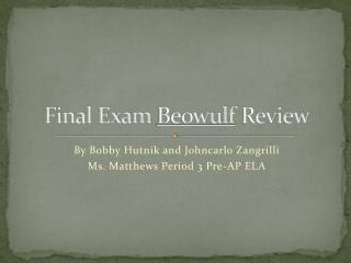 Final Exam  Beowulf  Review