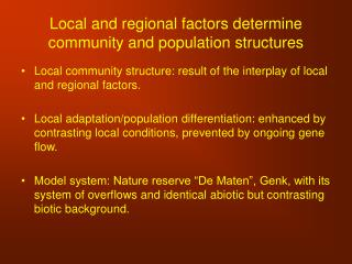 Local and regional factors determine community and population structures