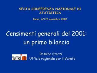 SESTA CONFERENZA NAZIONALE DI STATISTICA Roma, 6/7/8 novembre 2002