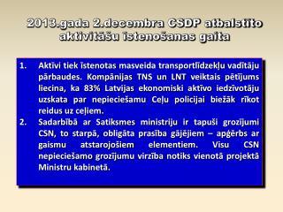 2013.gada 2.decembra CSDP atbalstīto aktivitāšu īstenošanas gaita