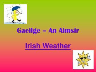 Gaeilge � An Aimsir