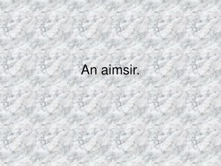 An aimsir.