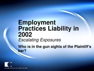 Employment  Practices Liability in 2002 Escalating Exposures