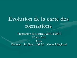 Evolution de la carte des formations
