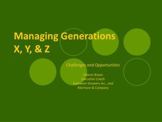 Managing Generations  X, Y, & Z