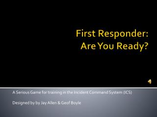 First Responder: Are You Ready?