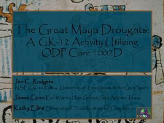 The Great Maya Droughts:   A  GK-12 Activity Utilizing ODP Core 1002D