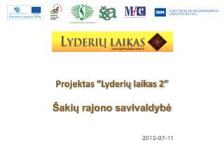 """Projektas """"Lyderių laikas 2"""" Šakių rajono savivaldybė"""