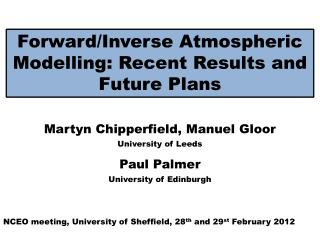 Forward/Inverse Atmospheric Modelling:  Recent Results and Future Plans