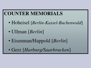 COUNTER MEMORIALS  Hoheisel  [ Berlin-Kassel-Buchenwald ]  Ullman [ Berlin ]