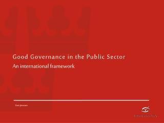 Good Governance  in the Public  Sector An international framework