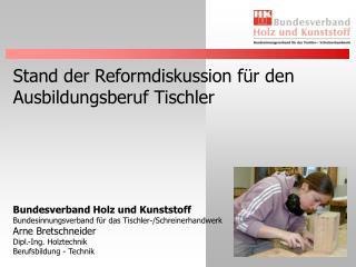 Stand der Reformdiskussion für den Ausbildungsberuf Tischler