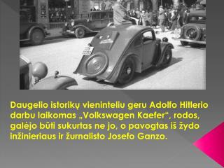 Visiems būtų buvę tik geriau, jeigu Hitleris būtų įstojęs į  Vienos  dailės mokyklą, sutinkat?