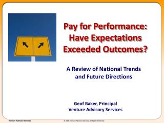 Pay for Performance: Have Expectations Exceeded Outcomes?