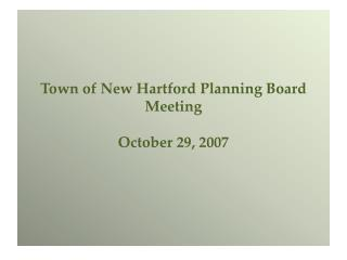 Town of New Hartford Planning Board Meeting   October 29, 2007