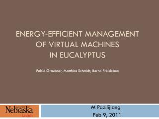 ENERGY-EFFICIENT MANAGEMENT  OF VIRTUAL MACHINES  IN EUCALYPTUS
