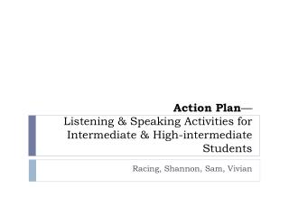 Action Plan — Listening & Speaking Activities for Intermediate & High-intermediate Students