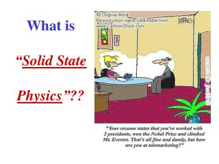 "What is "" Solid State Physics ""??"