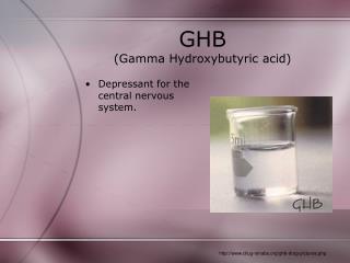 GHB (Gamma Hydroxybutyric acid)