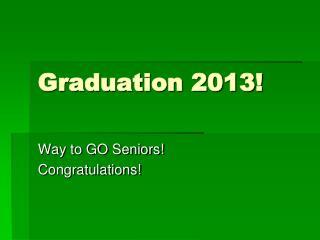 Graduation 2013!