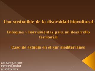 Uso sostenible de la diversidad  biocultural