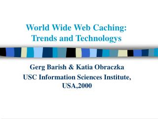 World Wide Web Caching:  Trends and Technologys
