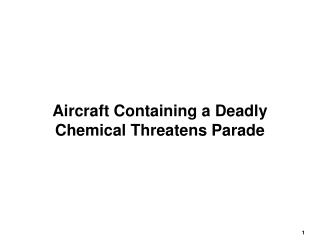Aircraft Containing a Deadly Chemical Threatens Parade