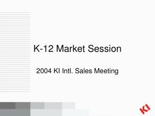 K-12 Market Session