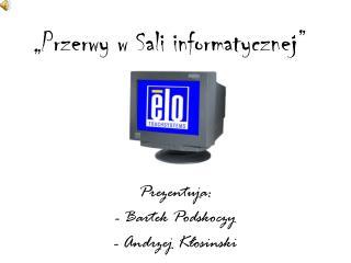 """""""Przerwy w Sali informatycznej"""""""