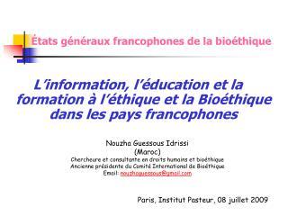 L'information, l'éducation et la formation à l'éthique et la Bioéthique dans les pays francophones