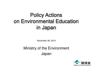 Policy Actions on Environmental Education in Japan