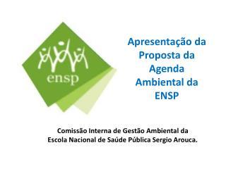 Comissão Interna de Gestão Ambiental da  Escola Nacional de Saúde Pública Sergio Arouca.