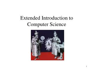 Extended Introduction to  Computer Science