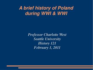 A brief history of Poland  during WWI & WWI