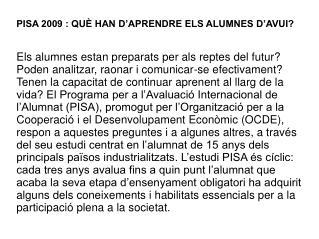 PISA 2009 : QUÈ HAN D'APRENDRE ELS ALUMNES D'AVUI?